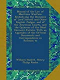 img - for Manual of the Law of Maritime Warfare: Embodying the Decisions of Lord Stowell and Other English Judges, and of the American Courts, and the Opinions ... Documents and Correspondence in Relation to book / textbook / text book