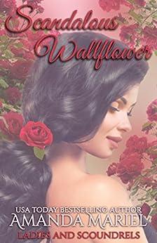 Scandalous Wallflower (Ladies and Scoundrels Book 4) by [Mariel, Amanda]