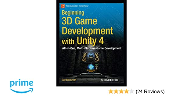 Beginning 3D Game Development with Unity 4: All-in-one, multi
