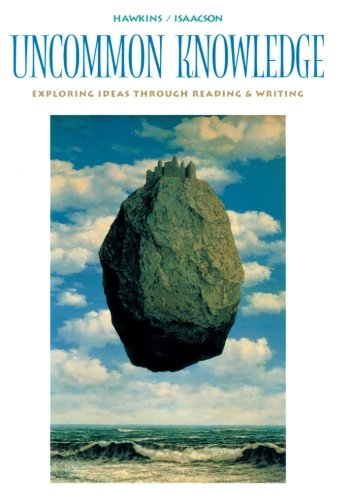 (Uncommon Knowledge: Exploring Ideas Through Reading and Writing)
