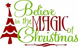 Design with Vinyl Believe In The Magic Of Christmas - Holiday Winter Seasonal Vinyl Wall / Window Decal Sticker Art Decoration Size : 12X20 Color : As Seen As Seen