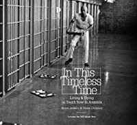 In This Timeless Time: Living and Dying on Death Row in America (Documentary Arts and Culture, Published in association with the Center for Documentary Studies at Duke University)