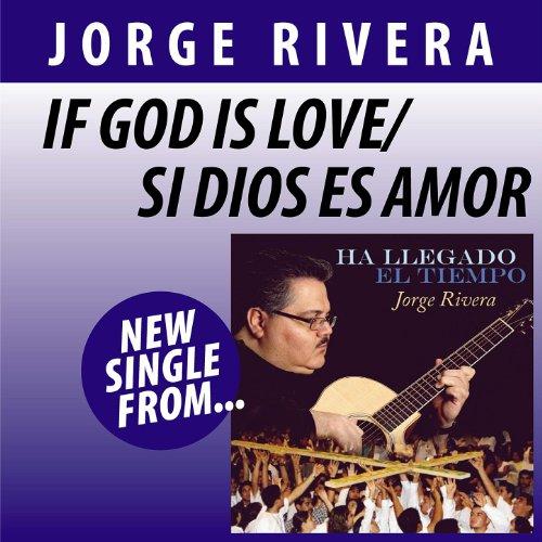 Amazon.com: If God is Love/Si Dios es Amor: Jorge Rivera