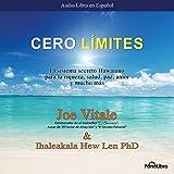 img - for Cero Limites [Zero Limits]: El sistema secreto Hawaiano para la riqueza, salud, paz, amor y mucho mas book / textbook / text book