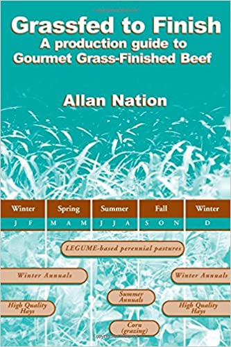 Grassfed to Finish: A Production Guide to Gourmet Grass