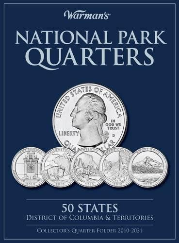 National Parks Quarters: 50 States + District of Columbia & Territories: Collector's Quarters Folder 2010-2021 (Warman's Collector Coin Folders) (Quarter Collection Album)