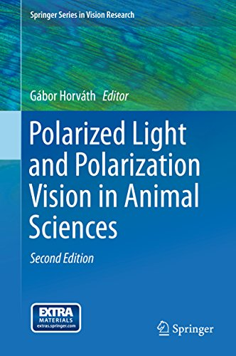 Polarized Light and Polarization Vision in Animal Sciences (Springer Series in Vision - And Color Polarization