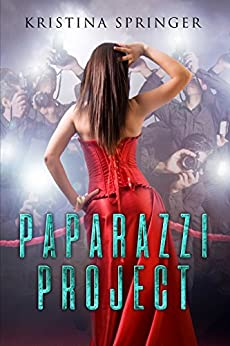 Paparazzi Project by [Springer, Kristina]