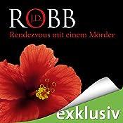 Rendezvous mit einem Mörder (Eve Dallas 01) | J. D. Robb