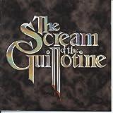 The Scream of the Guillotine;A Progressive Rock Theatrical Production