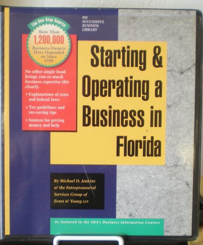 Starting and Operating a Business in Florida: A Step-By-Step Guide (SMARTSTART YOUR BUSINESS IN)