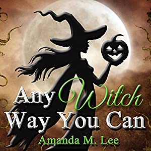 Any Witch Way You Can (Wicked Witches of the Midwest Book 1) Audiobook