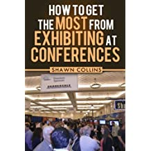 How to Get the Most from Exhibiting at Conferences: Advice and tips on optimizing your return on investment when getting an exhibit hall booth at an industry trade show, convention, or conference.