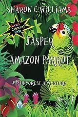 Jasper, Amazon Parrot:: A Rainforest Adventure Paperback