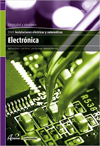 Electrónica CFGM INSTALACIONES ELECTRICAS Y AUTOMATICAS: Amazon.es: J. Gámiz, J. Domingo, H. Martínez J. L. Durán: Libros
