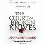 The Court of Broken Knives | Anna Smith Spark