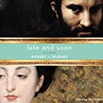 Late and Soon | Robert Hughes