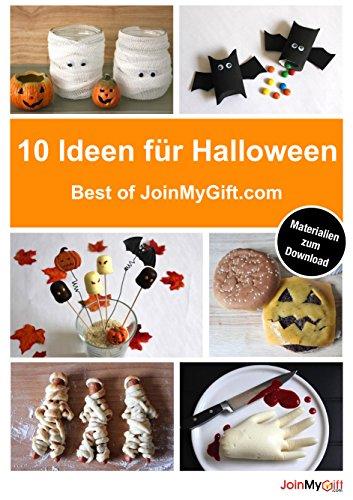 (10 schrecklich leckere Rezepte & tolle Deko-Tipps für Halloween: Best of JoinMyGift.com - inkl. Materialien zum kostenlosen Download (German)