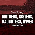 Mothers, Sisters, Daughters, Wives | Mimi Swartz