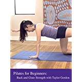 Pilates for Beginners: Back and Glute Strength with Taylor Gordon