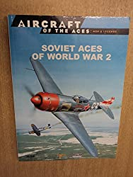 Soviet Aces Of World War 2 [Aircraft of The Aces: Men & Legends: 3]