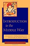 Introduction to the Middle Way, Padmakara Translation Group and Chandrakirti, 1590300092