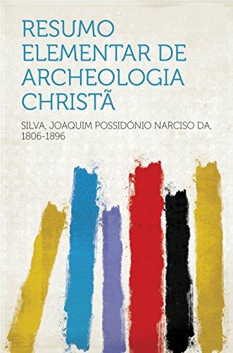 Resumo elementar de archeologia christã