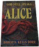 Alice, Roberta K. Dorr, 0805450807