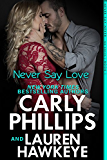 Never Say Love (Never Say Never Book 1)