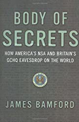 Body Of Secrets: How America's NSA & Britain's GCHQ Eavesdrop On The World by Bamford, James (2002) Paperback