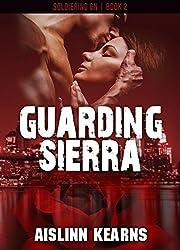 Guarding Sierra: (Soldiering On #2)