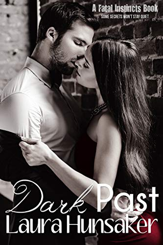 Dark Past: A Fatal Instincts Book by [Hunsaker, Laura]