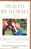 Healed by Horses, Carole Fletcher, 0743476328