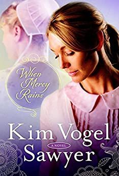 When Mercy Rains: A Novel (The Zimmerman Restoration Trilogy Book 1) by [Vogel Sawyer, Kim]