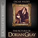 The Picture of Dorian Gray (Dramatized) | Oscar Wilde