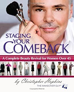 Staging Your Comeback A Complete Beauty Revival For Women Over 45 - Kindle Edition By ...
