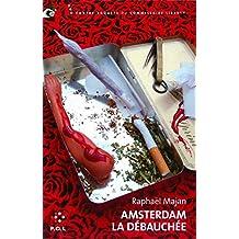 Amsterdam la débauchée: Une contre-enquête du commissaire Liberty (POL AR)