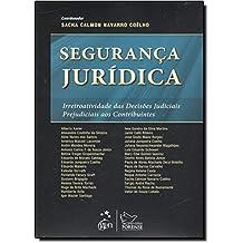 Segurança Jurídica: Irretroatividade das Decisões Judiciais Prejudiciais aos Contribuintes