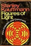 Figures of Light, Stanley Kauffmann, 0060122749