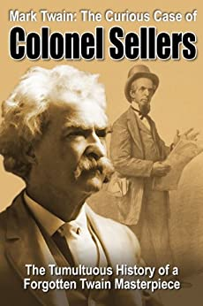 Mark Twain: The Curious Case of Colonel Sellers - Kindle ...