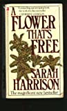 A Flower That's Free, Sarah Harrison and Ian Harrison, 0671552066