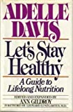 Let's Stay Healthy, Adelle Davis, 0151504431
