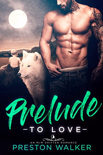Prelude To Love: A Wolf Shifter Mpreg Romance (Wishing On Love Book 5)