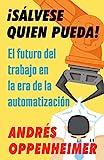 img - for  S lvese quien pueda!: El futuro del trabajo en la era de la automatizaci n (Spanish Edition) book / textbook / text book