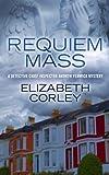 Requiem Mass, Elizabeth Corley, 1410462099