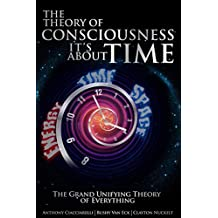 The Theory of Consciousness It's About Time