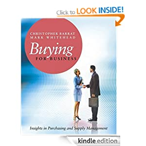 Buying for Business: Insights in Purchasing and Supply Management Christopher Barrat, Mark Whitehead