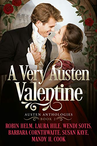 A Very Austen Valentine: Austen Anthologies, Book 2
