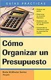 Cómo Organizar un Presupuesto: How to Make a Budget (Spanish) (Guias Practicas) (Spanish Edition)