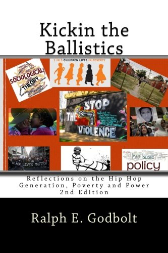 Kickin the Ballistics: Reflections on the Hip Hop Generation, Poverty and Power